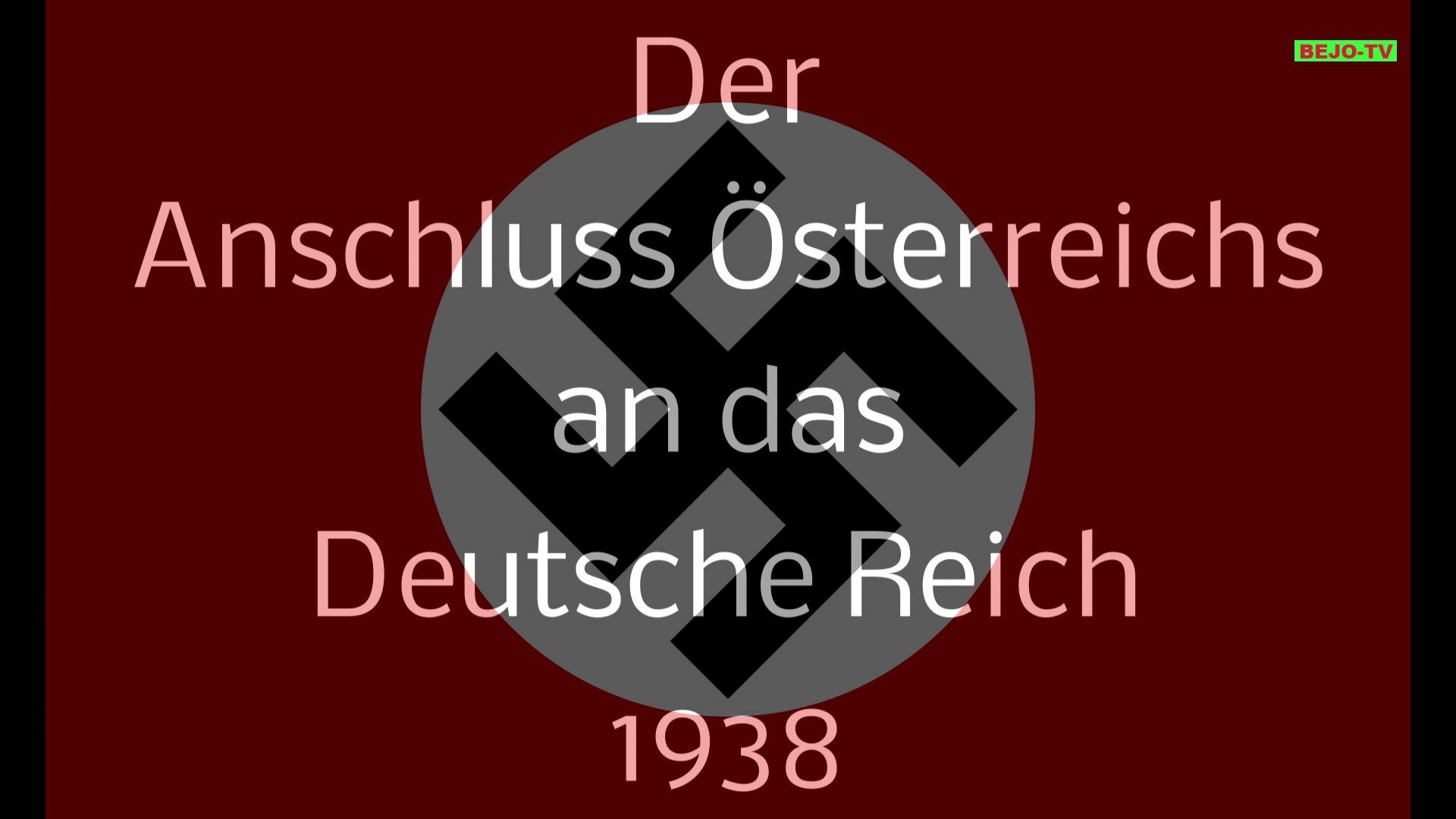 Der Anschluss Österreichs im Jahr 1938