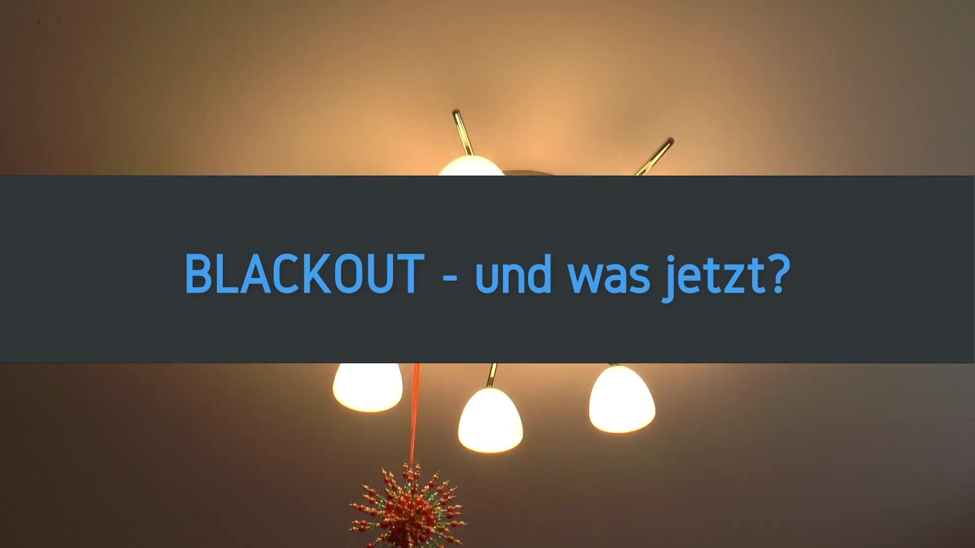 Blackout - und was jetzt?