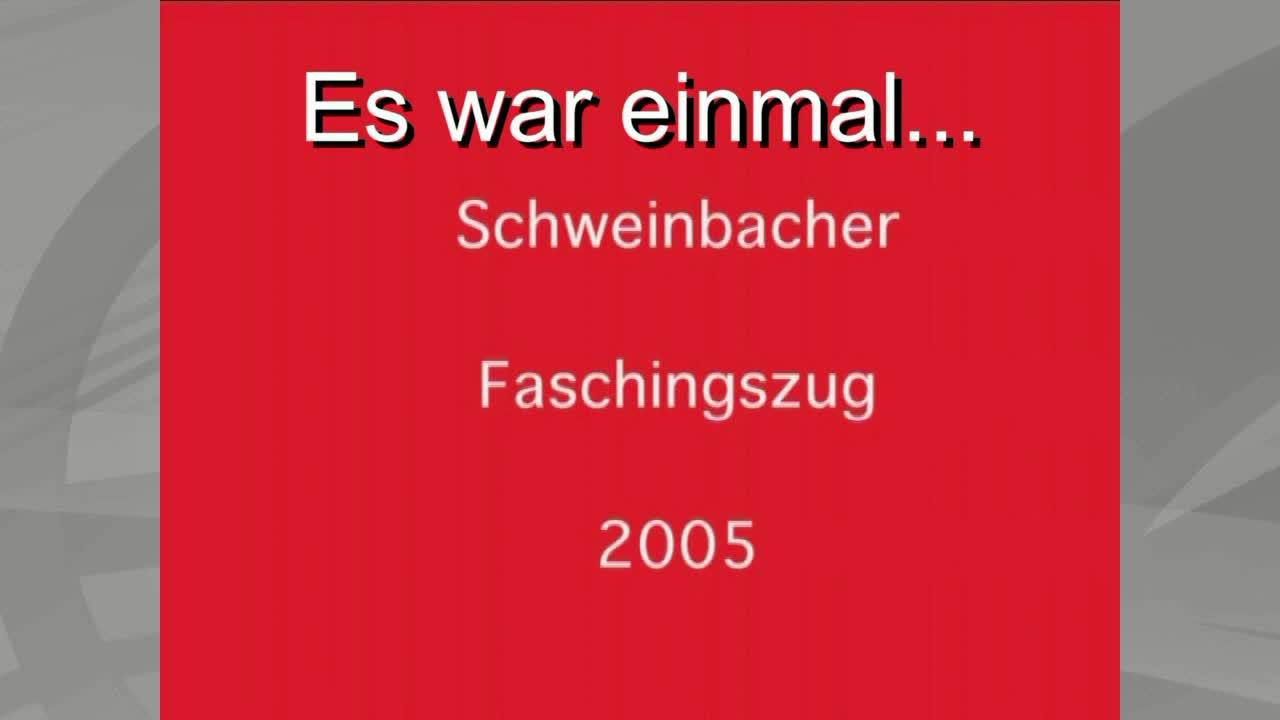 Es war einmal... Fasching in Schweinbach 2005