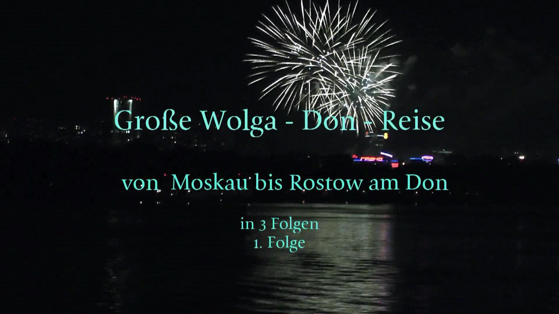 Große Wolga - Don - Reise Folge 1