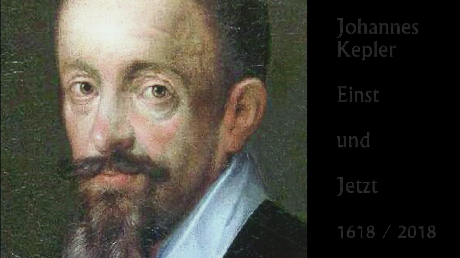 Johannes Kepler - Einst und Jetzt
