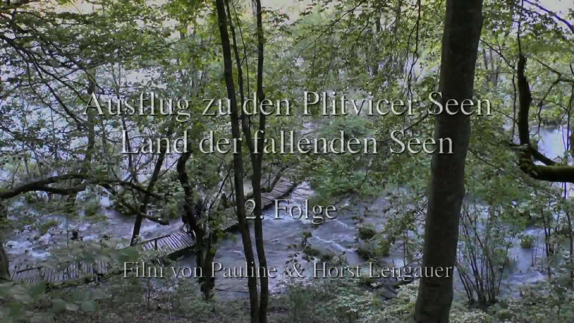 Plitvicer Seen, Folge 2