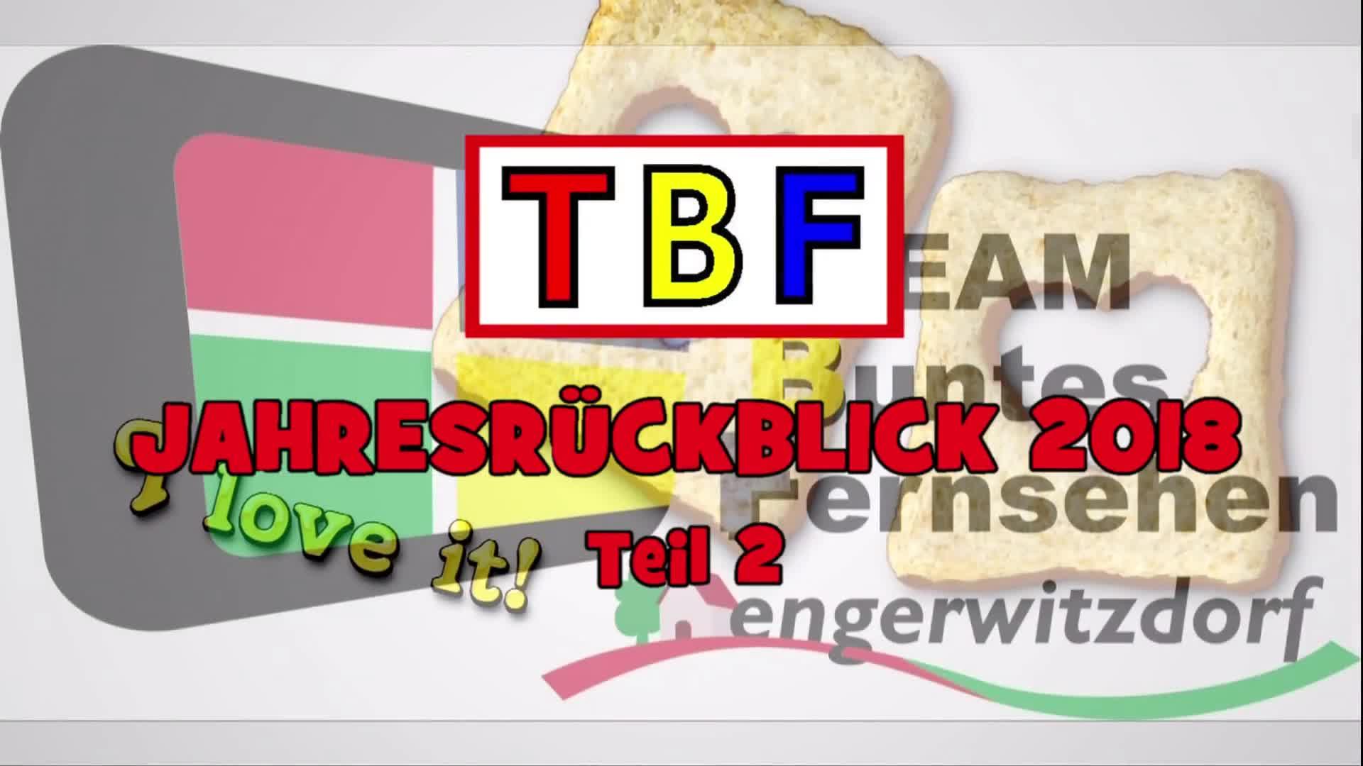 TBF Jahresrückblick 2018, Teil 2