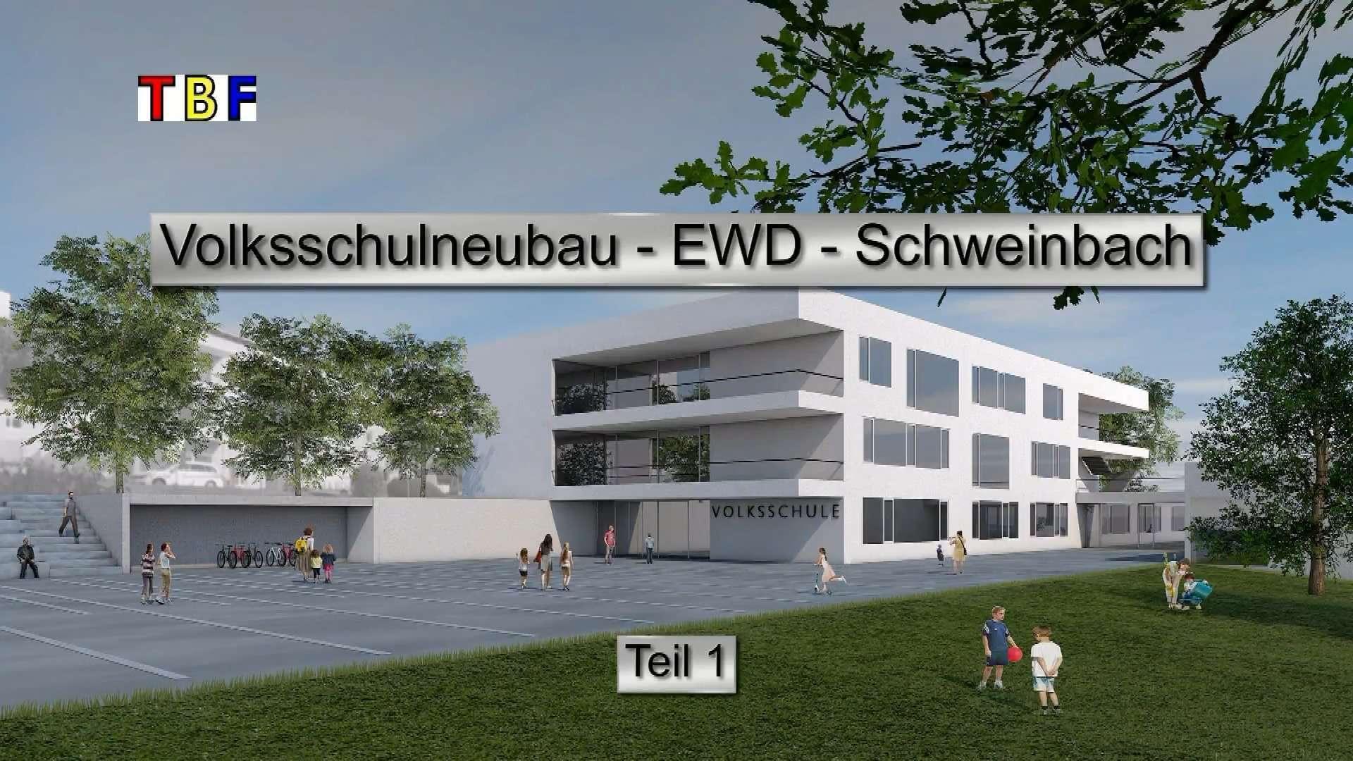 Volksschulneubau EWD - Schweinbach. Teil 1