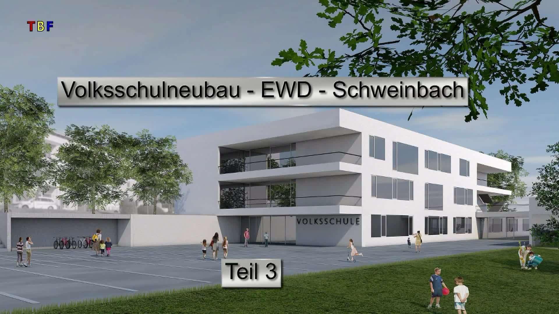 Volksschulneubau EWD-Schweinbach Teil 3