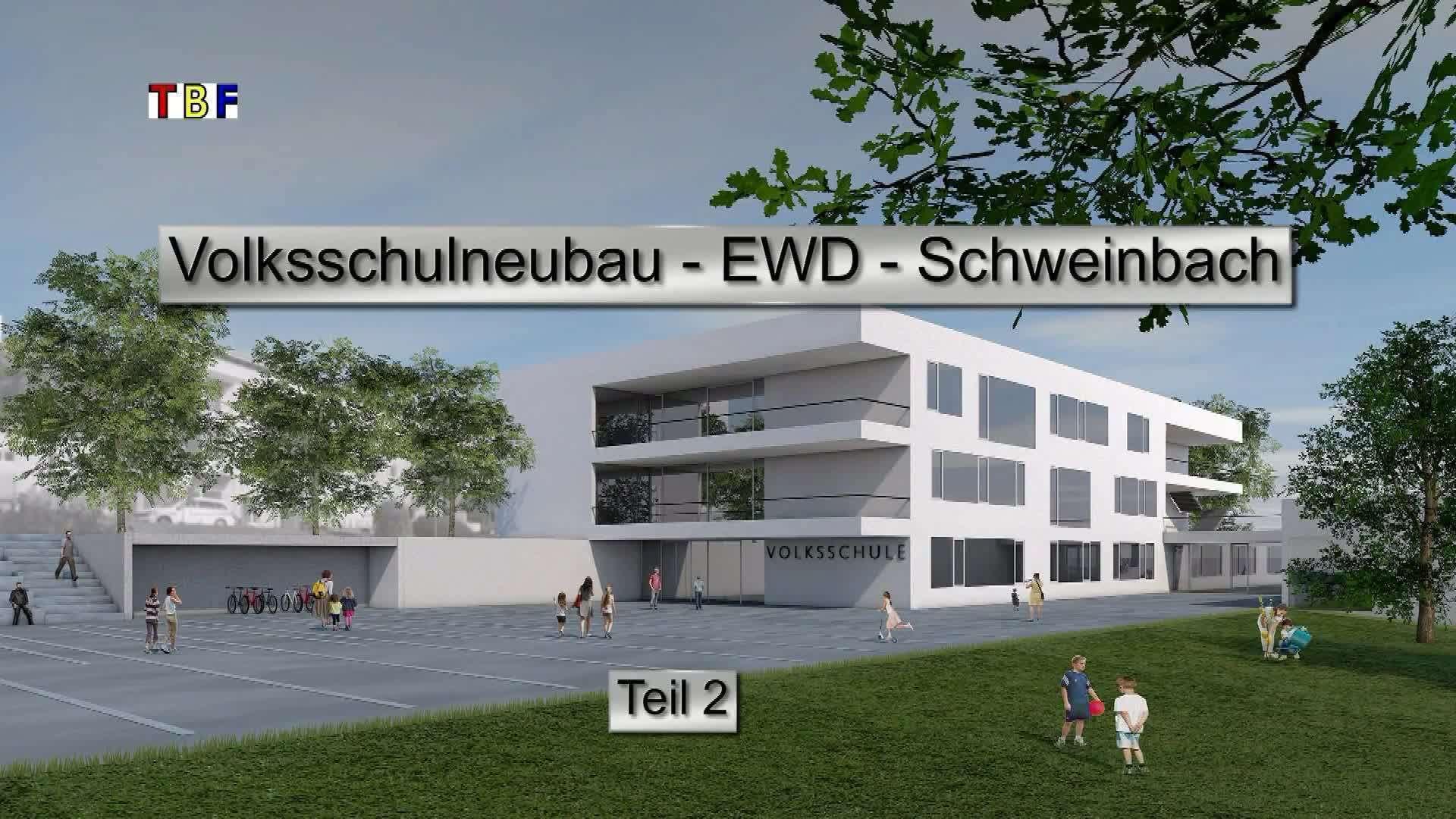 Volksschulneubau EWD-Schweinbach Teil 2