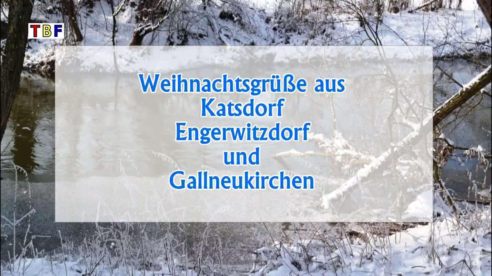 Weichnachtsgrüße aus Katsdorf, Engerwitzdorf und Gallneukirchen